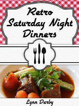 Retro Saturday Night Dinners by [Darby, Lynn]