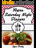 Retro Saturday Night Dinners