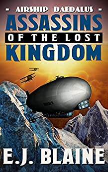 Assassins of the Lost Kingdom (Airship Daedalus Book 1) by [Blaine, E.J.]