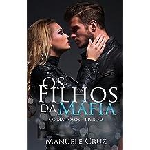 Os filhos da máfia - Série Os mafiosos (Livro 2) (Portuguese Edition)