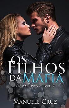 Amazon.com.br eBooks Kindle: Os filhos da máfia - Série Os