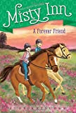 A Forever Friend (Marguerite Henry's Misty Inn)