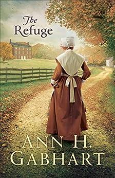 The Refuge by [Gabhart, Ann H.]