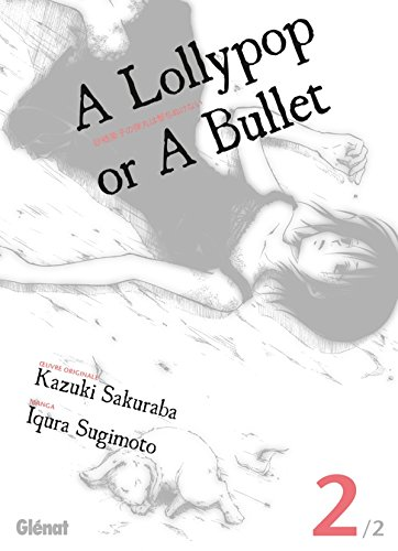 A lollypop or a bullet, Tome 2 (French Edition)