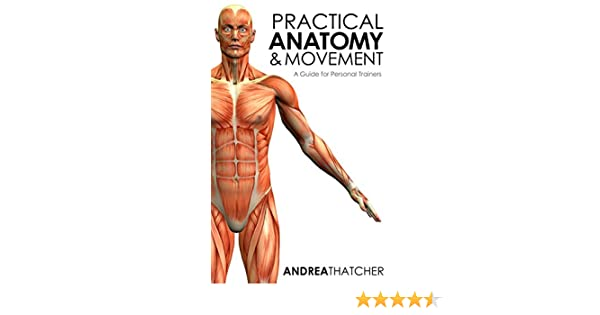 Practical Anatomy & Movement: A Guide for Personal Trainers - Kindle ...
