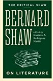 The Critical Shaw: On Literature (Critical Shaw Collection)
