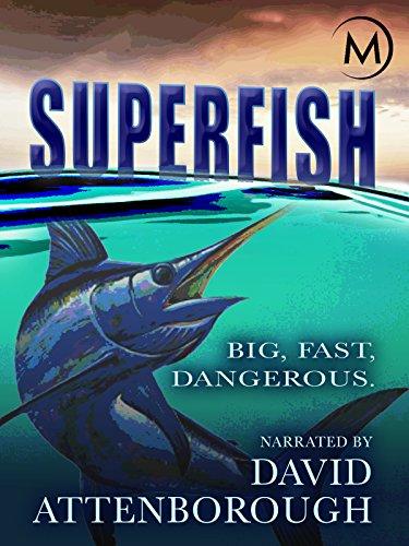 Superfish: Big, Fast, Dangerous - Narrated by David Attenborough