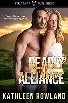 Deadly Alliance: Donahue Cousins Series: #1 by [Rowland, Kathleen]