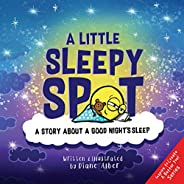 A Little Sleepy SPOT: A Story About A Good Night's Sleep (English Edit