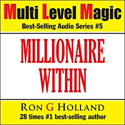 The Millionaire Within - Seven Keys to Cracking the World's Most Wanted Code - Multi Level Magic book five