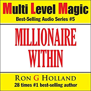 The Millionaire Within - Seven Keys to Cracking the World's Most Wanted Code - Multi Level Magic book five Hörbuch