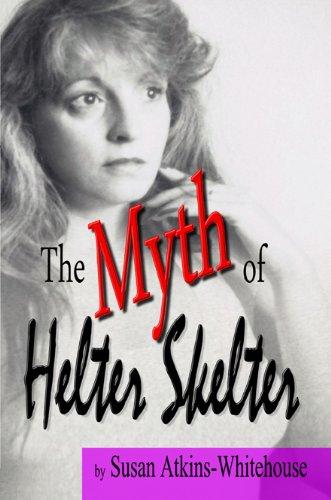 Amazon the myth of helter skelter ebook susan atkins the myth of helter skelter by atkins whitehouse susan fandeluxe Images