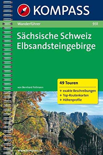 Sächsische Schweiz /Elbsandsteingebirge: Wanderführer mit Tourenkarten, Höhenprofilen und Wandertipps (KOMPASS-Wanderführer, Band 931)