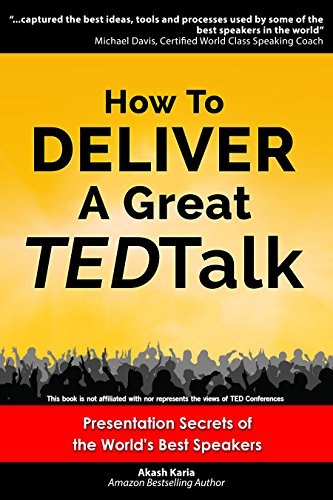 How to Deliver a Great TED Talk:  Presentation Secrets of the World's Best Speakers (How to Give a TED Talk Book 1) (Common Figures Of Speech And Their Meanings)