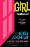 Girl [Maladjusted], Molly Jong-Fast, 0812970748