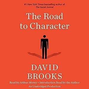 Amazon.com: The Road to Character (Audible Audio Edition): David Brooks,  Arthur Morey, Random House Audio: Books