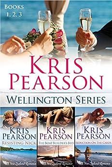 The Wellington Series Books 1,2,3: three scorching feel-good romances by [Pearson, Kris]