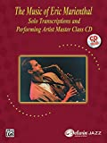 The Music of Eric Marienthal (Solo Transcriptions and Performing Artist Master Class): Saxophone, Book & CD