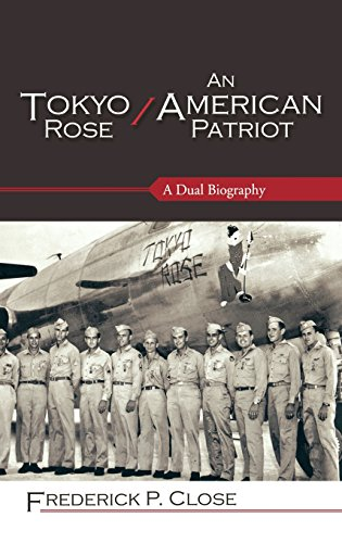 Tokyo Rose / An American Patriot: A Dual Biography (Security and Professional Intelligence Education Series)