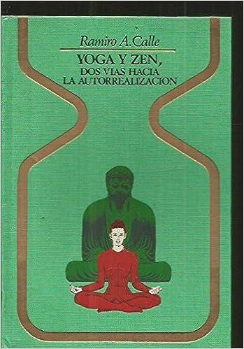 Amazon.com: Yoga y Zen, Dos Vias hacia La Autorealizacion ...