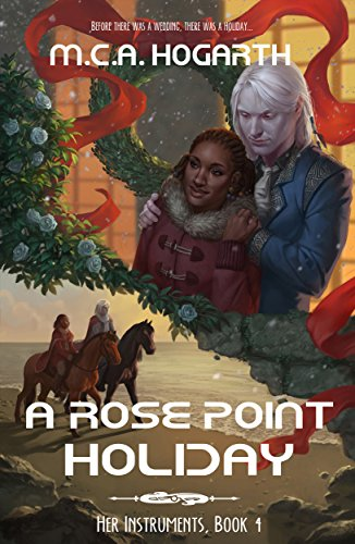 (A Rose Point Holiday (Her Instruments Book 4))
