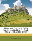 Histoire du Procés de Louvel, M. Maurice-Mejan, 1148967613