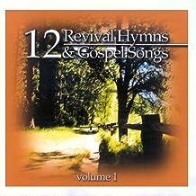 12 Revival Hymns & Gospel Songs, Volume 1