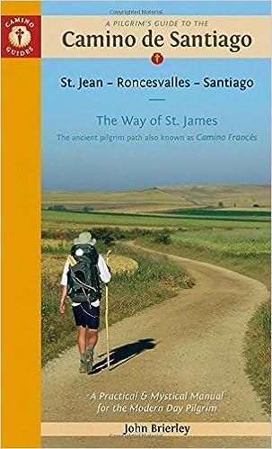 Book Pilgrim's Guide To The Camino De Santiago 11th Edition: St. Jean Pied - Roncesvalles - Santiago (Camino Guides)