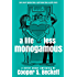 A Life Less Monogamous: A Novel About Swinging (Books of The Swingularity Book 1)