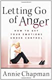 Letting Go of Anger, Annie Chapman, 0736924736