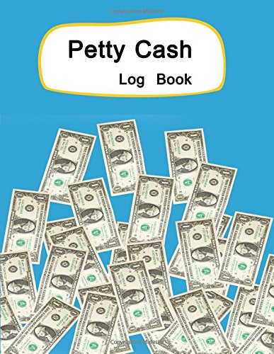 Petty Cash Log Book: 6 Column Ledger Payment Record Tracker |Manage Cash Going In & Out |Simple Accounting Book Recording Your Petty Cash Ledger, ... Tracker (Payment Tracker Book) (Volume 12) - 12 Cash Column
