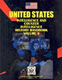 Us Intelligence and Counterintelligence History Handbook : Cold War Counterintelligence, 1960S,70S,80S, End of 20Th Century, IBP USA Staff, 1433061406