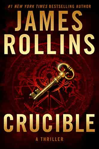 Crucible: A Thriller (Sigma Force Novels Book 13)