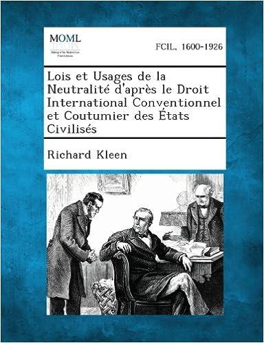 Book Lois Et Usages de La Neutralite D'Apres Le Droit International Conventionnel Et Coutumier Des Etats Civilises