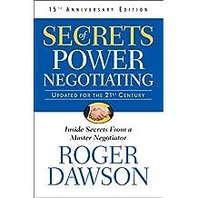 Secrets of Power Negotiating (Inside Secrets from a Master Negotiator)
