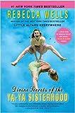 Divine Secrets of the Ya-Ya Sisterhood: A Novel by Wells, Rebecca (2004) Paperback