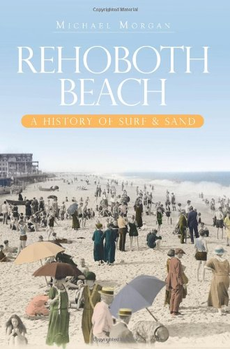 Rehoboth Beach: A History of Surf & Sand (Brief - Rehoboth Stores Beach