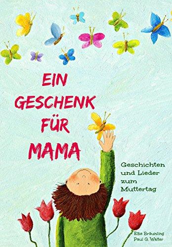 Amazoncom Ein Geschenk Für Mama Lieder Und Geschichten Zum