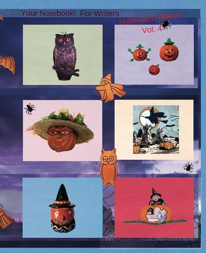 Your Notebook! For Writers Halloween Edition Vol. 4: Writing Prompt Fun for the Halloween Season