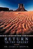 Return to the Desert, Jerry Burgener, 1450205259