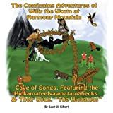 The Continuing Adventures of Willy the Worm at Harmony Mountain, Scott W. Gilbert, 1477296719