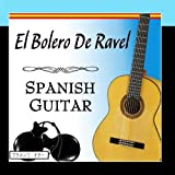 El Bolero De Ravel With Spanish Guitar by Salvador Andrades