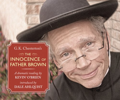 The Innocence of Father Brown: A Dramatic Reading by Kevin O'brien