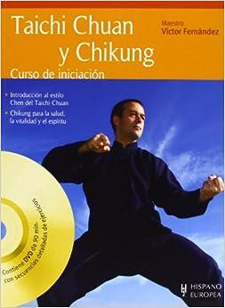 Taichi Chuan y Chikung / Taichi Chuan and Chi Kung: Curso de iniciacion / Initiation Curse