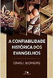 A Confiabilidade Histórica Dos Evangelhos.