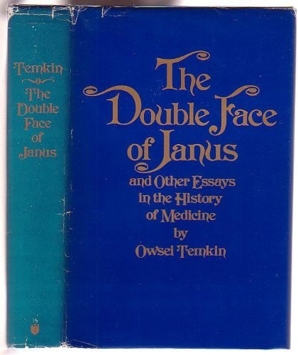The Double Face of Janus and Other Essays in the History of Medicine