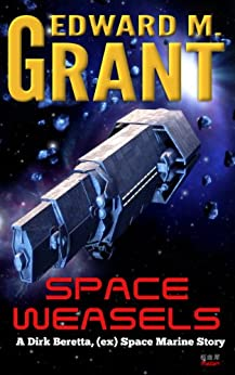 Space Weasels (Dirk Beretta Book 1) by [Grant, Edward M.]