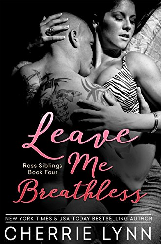 Leave Me Breathless (Ross Siblings Book - Macys Store York New