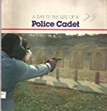 A Day in the Life of a Police Cadet, John H. Martin, 0816701040