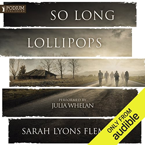 (So Long, Lollipops: The Free Until The End of the World Novella)